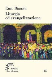 Leggi tutto: Liturgia ed evangelizzazione