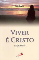 Ler mais: Viver é Cristo
