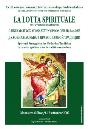 XVII Convegno Ecumenico Internazionale di spiritualità ortodossa     Bose, 9-12 settembre 2009