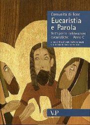 Leggi tutto: Eucaristia e Parola - Anno C