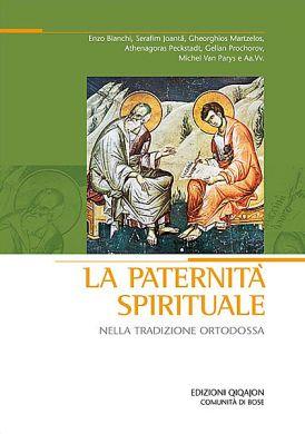 La paternità spirituale nella tradizione ortodossa, Qiqajon, 2009