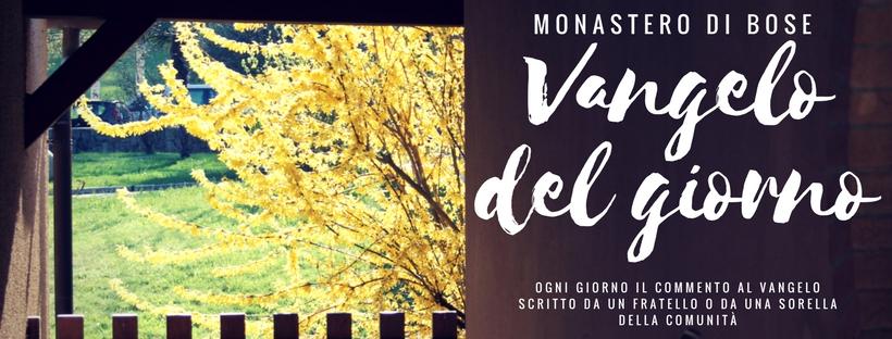 Monastero Di Bose Vangelo Del Giorno Page 4