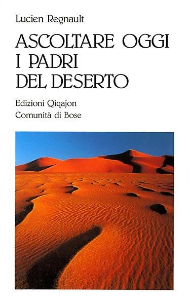Ascoltare oggi i padri del deserto