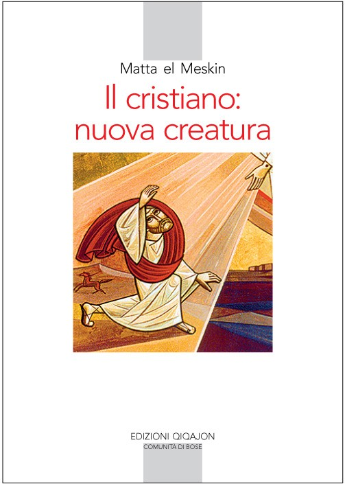 Il cristiano: nuova creatura