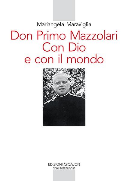 Don Primo Mazzolari. Con Dio e con il mondo