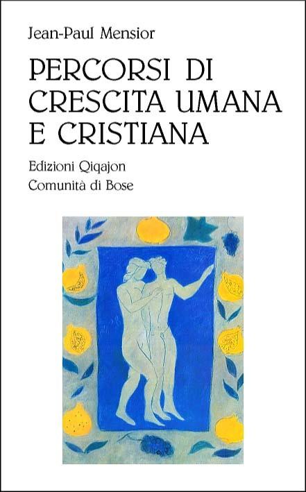 Percorsi di crescita umana e cristiana