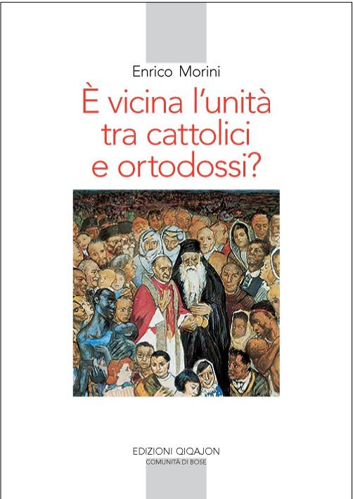 È vicina l'unità tra cattolici e ortodossi?