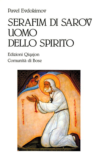 Serafim di Sarov, uomo dello Spirito