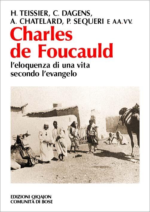 Charles de Foucauld. L'eloquenza di una vita secondo l'evangelo