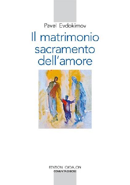 Il matrimonio, sacramento dell'amore