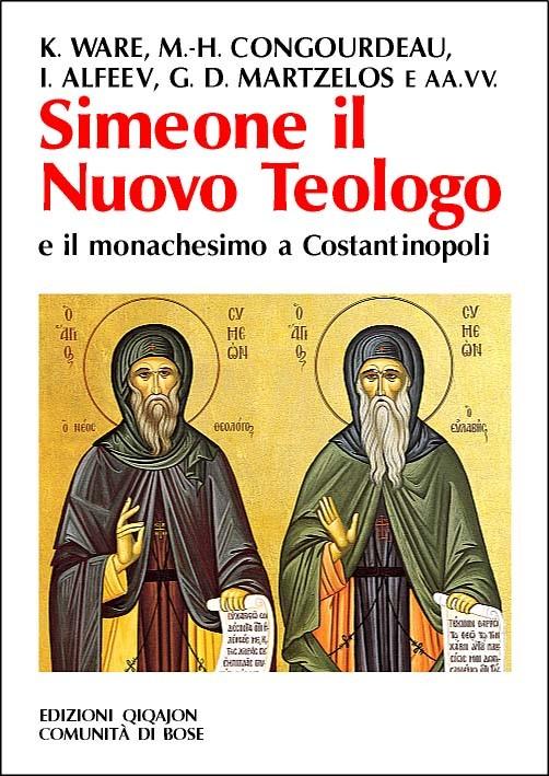 Simeone il Nuovo Teologo e il monachesimo a Costantinopoli