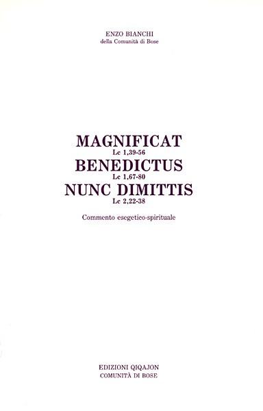 Magnificat. Benedictus. Nunc Dimittis