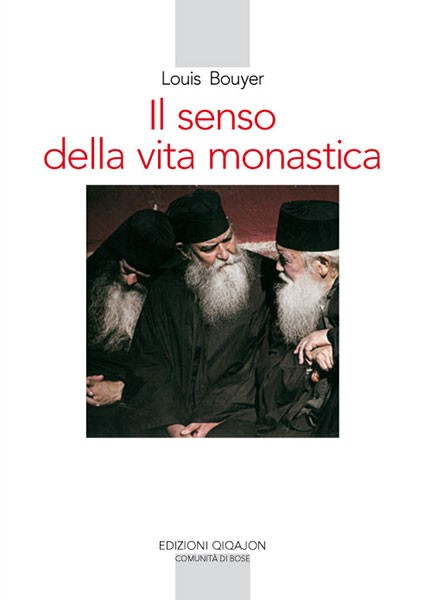 Il senso della vita monastica