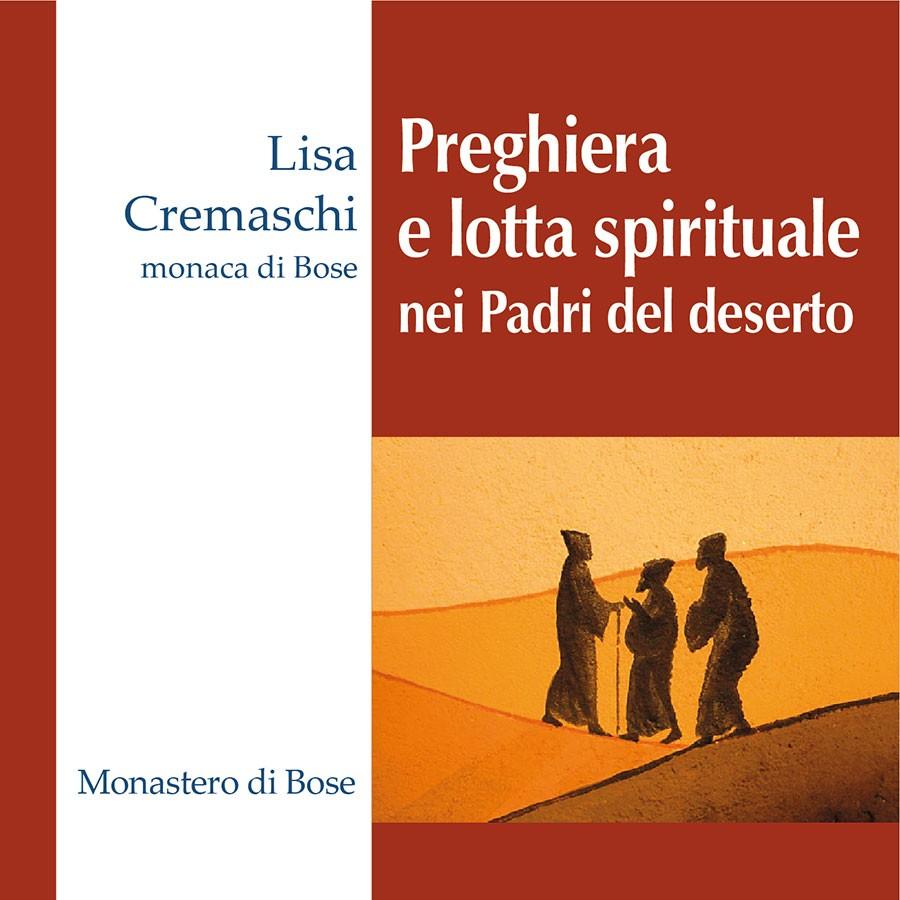 Preghiera e lotta spirituale nei padri del deserto