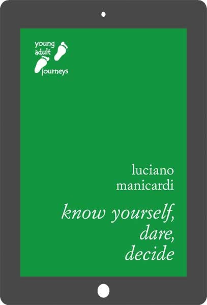 Know Yourself, Dare, Decide