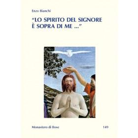 Lo Spirito del Signore è sopra di me (Lc 4,18-19)