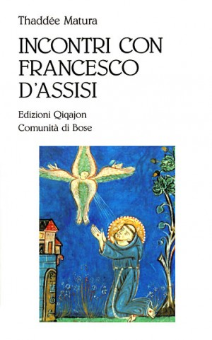 Incontri con Francesco d'Assisi