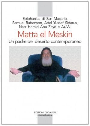 Matta el Meskin: un padre del deserto contemporaneo