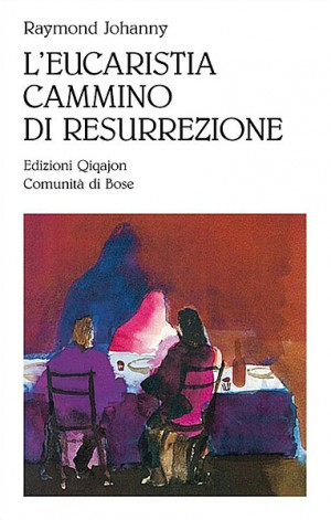 L'eucaristia, cammino di resurrezione