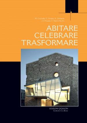 Abitare, celebrare, trasformare