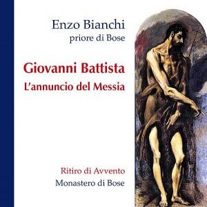 Giovanni Battista. L'annuncio del Messia