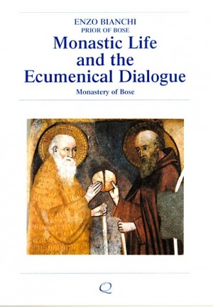 Monastic life and the ecumenical dialogue