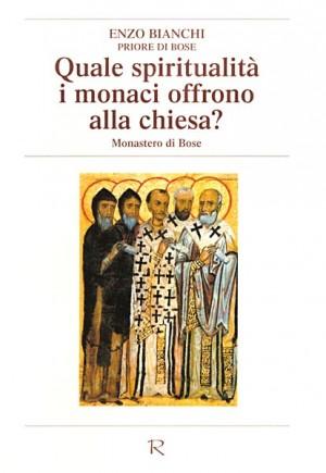 Quale spiritualità i monaci offrono alla chiesa?