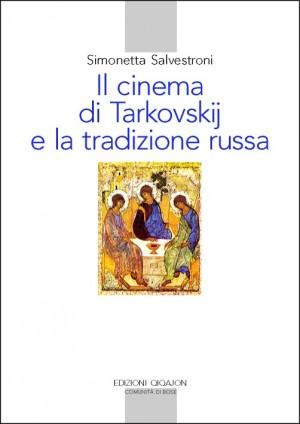 Il cinema di Tarkovskij e la tradizione russa