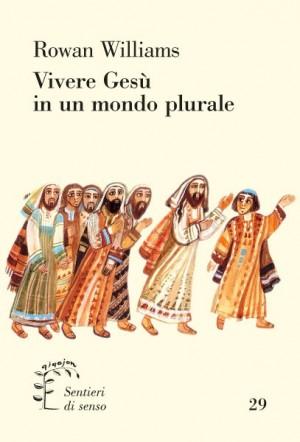 Vivere Gesù in un mondo plurale
