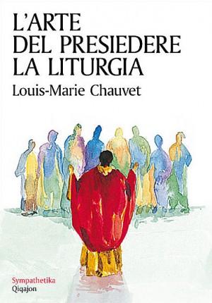 L'arte del presiedere la liturgia