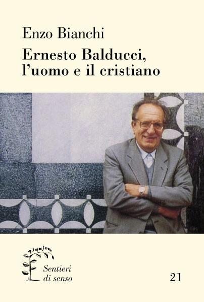 Ernesto Balducci, l'uomo e il cristiano