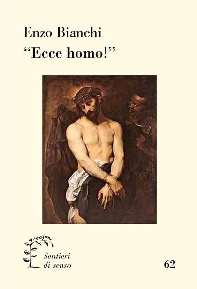 """""""Ecce homo!"""""""