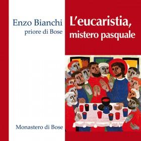 L'eucaristia, mistero pasquale