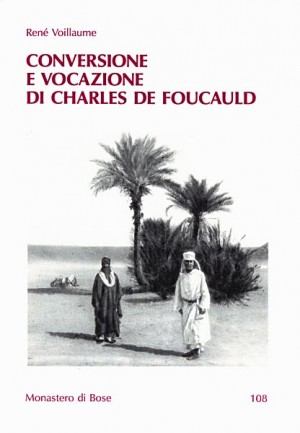 Conversione e vocazione di Charles de Foucauld