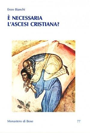 È necessaria l'ascesi cristiana?