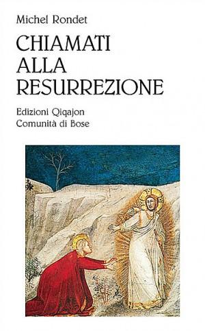 Chiamati alla resurrezione