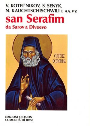 San Serafim: da Sarov a Diveevo