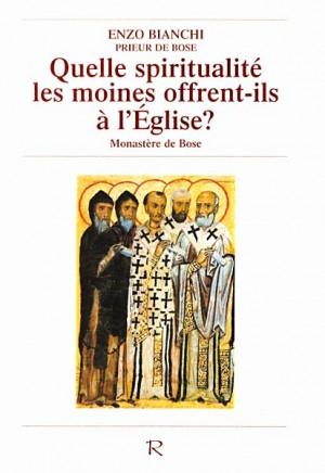 Quelle spiritualité les moines offrent-ils a l'église?