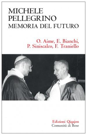 Michele Pellegrino: memoria del futuro