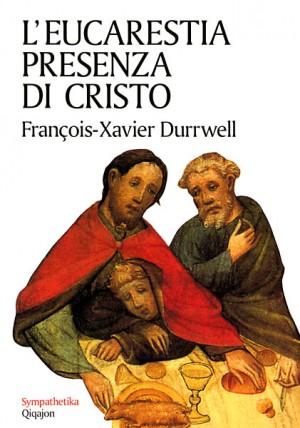 L'eucarestia presenza di Cristo