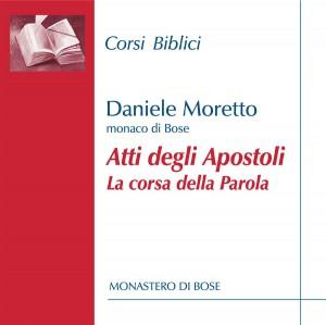 Atti degli Apostoli: la corsa della Parola
