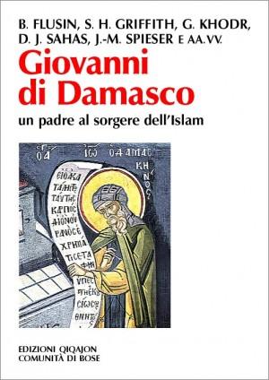 Giovanni di Damasco. Un padre al sorgere dell'Islam