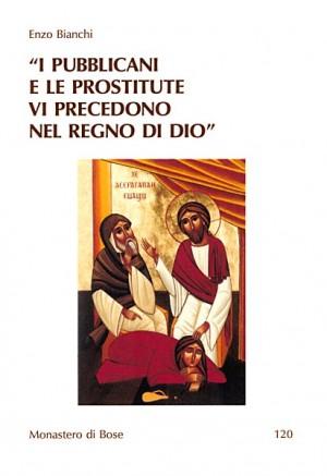 I pubblicani e le prostitute vi precedono nel regno di Dio