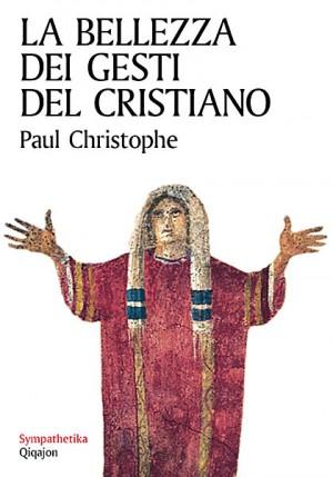 La bellezza dei gesti del cristiano