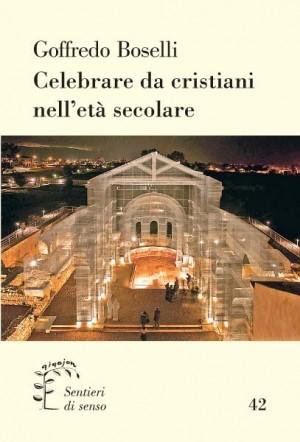 Celebrare da cristiani nell'età secolare
