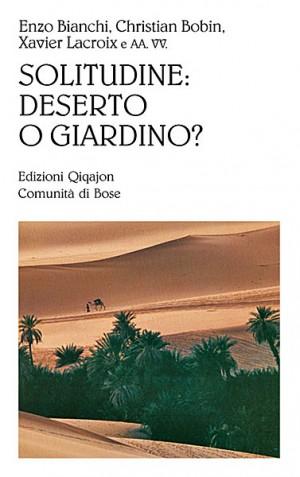 Solitudine: deserto o giardino?